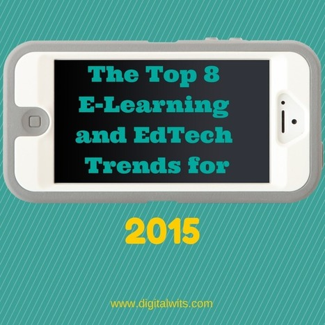 Top 8 eLearning and EdTech Trends for 2015 - eLearning Industry | Educational technology , Erate, Broadband and Connectivity | Scoop.it