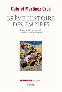 Brève Histoire des empires - Comment ils surgissent, comment ils s'effondrent - Herodote.net | J'écris mon premier roman | Scoop.it
