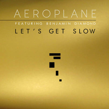 "Aeroplane - ""Let's Get Slow (featuring Benjamin Diamond)"" | Ellenwood | MUSIC NEWS | Scoop.it"