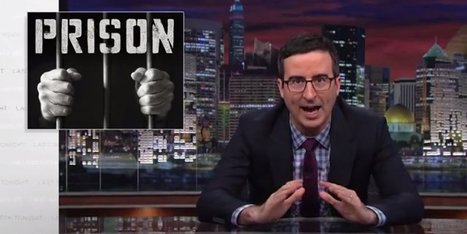 John Oliver Calls Out Our Racist, Broken Prison System & American Apathy | Humanizing Justice | Scoop.it