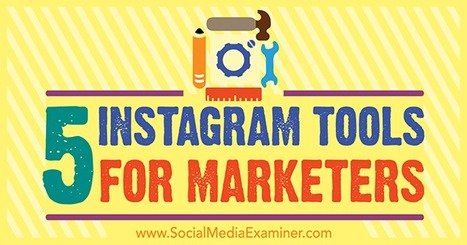 5 Instagram Tools for Marketers | Surviving Social Chaos | Scoop.it