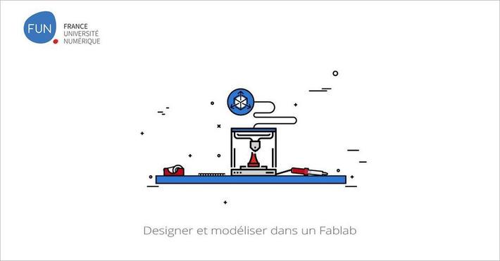 [Today] #MOOC Designer et modéliser dans un Fablab | MOOC Francophone | Scoop.it
