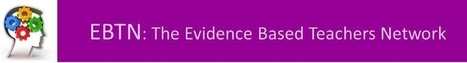 Evidence Based Teachers Network (EBTN) | Evidenced Based Learning | Scoop.it