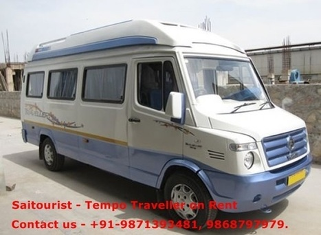 8 To 15 Seater Tempo Traveller Rental Services in Delhi via Saitourist | Hire Tempo Traveller in Delhi | Scoop.it