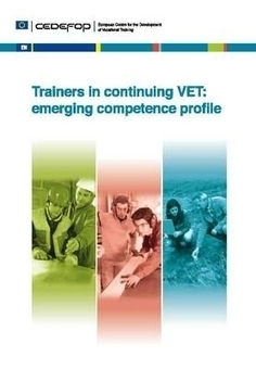 Trainers in continuing VET: emerging competence profile | ICT in Education | Scoop.it