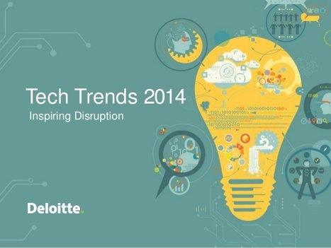 Deloitte's Tech Trends 2014: Disruptors & Enablers | Enterprise Architecture ◭ Tech Strategy | Scoop.it