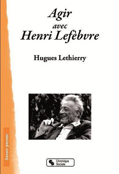Etre altermarxiste et géographe radical avec Henri Lefebvre aujourd'hui:Une géographie critique et radicale de notre monde | Le BONHEUR comme indice d'épanouissement social et économique. | Scoop.it