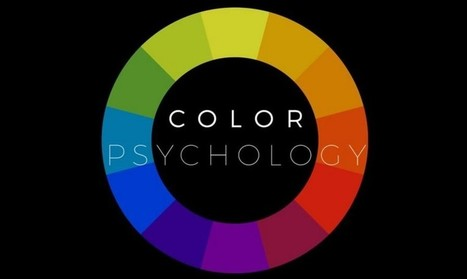 La psychologie des couleurs : quand les couleurs influencent nos émotions | Florilège | Scoop.it