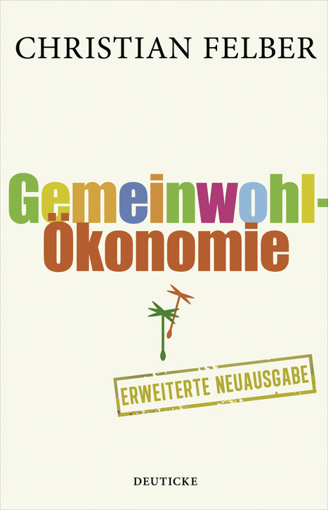 Zeuchs Buchtipps: Gemeinwohl-Ökonomie | Economy for the Common Good | Scoop.it