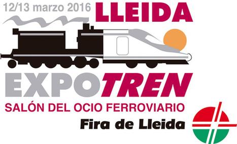 Expo Tren de modelismo y turismo ferroviario en Lleida | EnTRENtenimiento | Scoop.it
