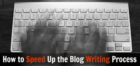 How to Speed Up the Blog Writing Process [My Method] : @ProBlogger | Writing-The Art | Scoop.it