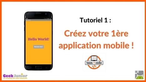 Tuto : crée ta première application mobile ! - Geek Junior - | robotique-codage-et-technologie | Scoop.it