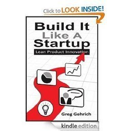 Amazon.com: Build It Like A Startup: Lean Product Innovation eBook: Greg Gehrich: Kindle Store | Customer Development & Lean Startup | Scoop.it