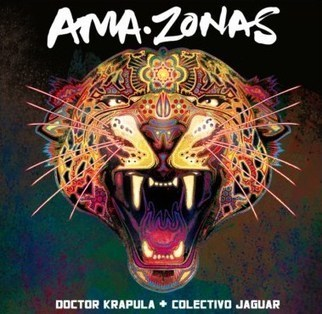 Doctor Krapula & El Colectivo Jaguar  lanciano il video della canzone AMA-ZONAS | Music News Italia | Scoop.it