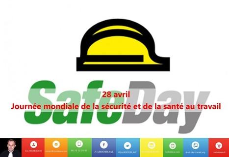 Journée mondiale de la sécurité et de la santé au travail | SAFETY MANAGEMENT - SECURITY MANAGEMENT - SECURITE AU TRAVAIL | Scoop.it