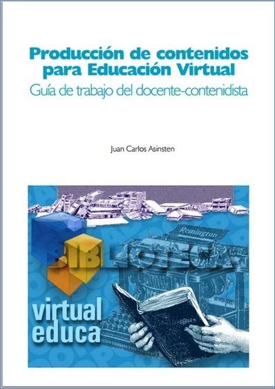 Producción de contenidos para Educación Virtual: manual del contenidista - Congreso Virtual Mundial de e-Learning | Las TIC y la Educación | Scoop.it