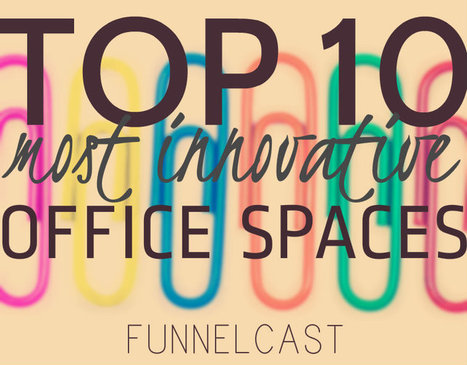 Top 10 Most Innovative Office Spaces | Architecture | Scoop.it