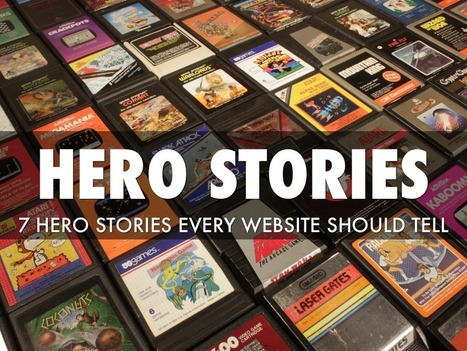 Hero Stories - 7 Stories Every Website Should Tell | Marketing Revolution | Scoop.it