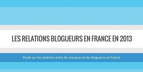 [Infographie] Comment fonctionnent les relations blogueurs en France? - Maddyness | MediaBrandsTrends | Scoop.it