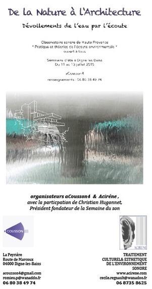 Formation : De la nature à l'architecture, dévoilements de l'eau par l'écoute, 11-13 juillet 2015, Digne les Bains | DESARTSONNANTS - CRÉATION SONORE ET ENVIRONNEMENT - ENVIRONMENTAL SOUND ART - PAYSAGES ET ECOLOGIE SONORE | Scoop.it