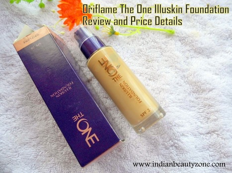 Oriflame The One Illuskin Foundation Review | Indian Beauty Zone | Indian Beauty Zone | Scoop.it