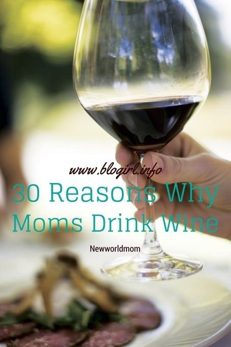 30 Reasons Moms Drink Wine | blogirl.info | Scoop.it