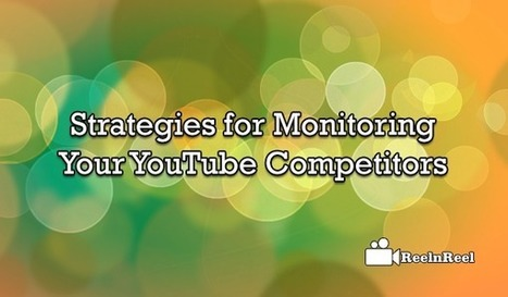 Strategies for Monitoring Your YouTube Competitors | YouTube Advertising | Scoop.it