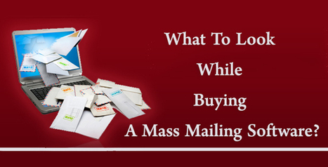 What To Look For While Buying A Mass Mailing Software? | Email Marketing Software | Scoop.it