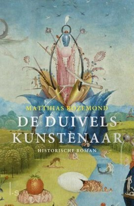 Historische roman over kunstenaar Jeroen Bosch | Kathedralenbouwers | Scoop.it