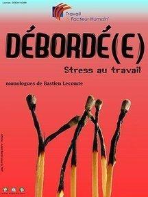 Débordé(e) stress au travail - Bastien Lecomte - mise en scène ...   ADIFE-PACA   Scoop.it