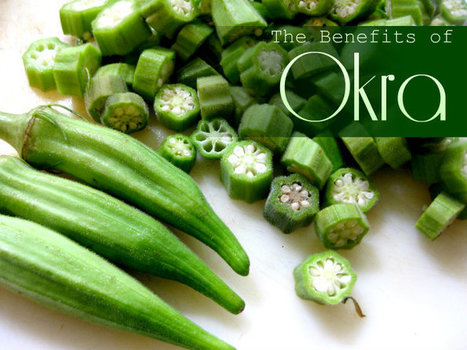 The Benefits of Okra   At Home Health and Beauty Tips   Scoop.it