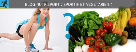 SPORTIF ET VEGETARIEN : Est ce compatible?   Nutrition du sport   Scoop.it