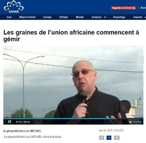 # PANAFRICOM/ SUR LA RADIO D'ETAT IRANIENNE FRANCOPHONE IRIB, LUC MICHEL PARLE DE SA DERNIERE TOURNEE POLITICO-MEDIATIQUE DE 50 JOURS EN AFRIQUE (NOV-DEC) ... | LUC MICHEL - LE BLOG | Scoop.it