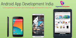 Android Application Development India | Hyperlink InfoSystem - Leading Indian IT Solutions Provider | Android Application Development India | Scoop.it