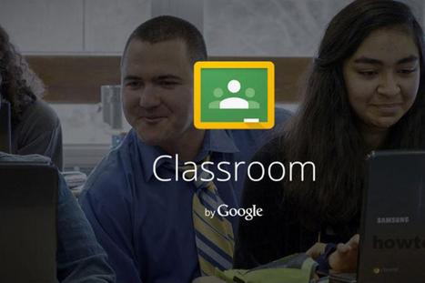 Google Classroom, disponibile l'app per facilitare le comunicazioni tra insegnanti e studenti | Digital | Scoop.it