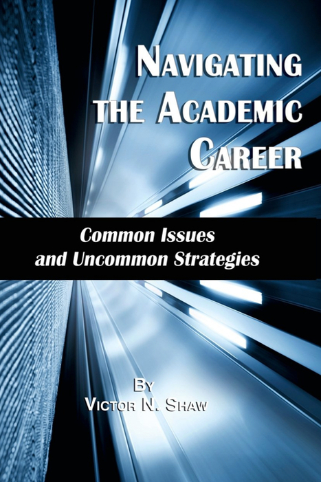 Navigating the Academic Career; Common Issues and Uncommon Strategies | Dual impact of research; towards the impactelligent university | Scoop.it