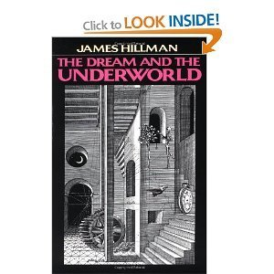 The Dream And The Underworld by James Hillman | Depth Psych Book Reviews | Scoop.it