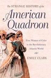 Excerpt: The Strange History of the American Quadroon, by Emily ... | biracial literature | Scoop.it