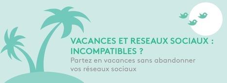 Vacances et réseaux sociaux : incompatibles ? | Quatrième lieu | Scoop.it