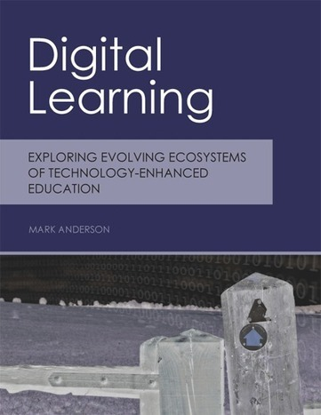 Digital Learning: Exploring Evolving Ecosystems of Technology-Enhanced Education | Digital Media & Learning | Scoop.it