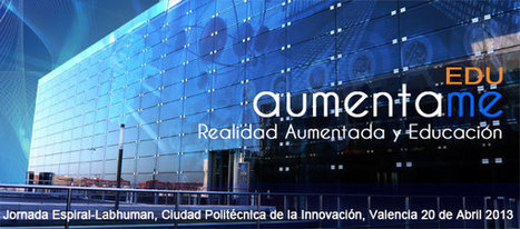 Aumenta.me 2013, el punto de encuentro anual de Realidad Aumentada en Educación | tecnoTIC.com | A New Society, a new education! | Scoop.it