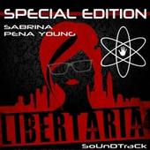 Sabrina Pena Young | Libertaria Soundtrack Special Edition | CD Baby Music Store | digital technologies in classical music & opera | Scoop.it