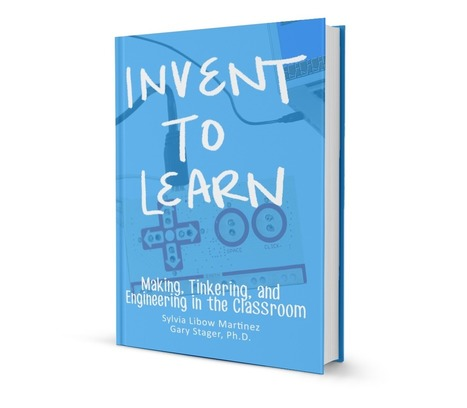 Invent To Learn | Making, Tinkering, and Engineering in the Classroom | ICT in de lerarenopleiding | Scoop.it