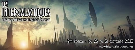 Les Intercalactiques : 2nde édition à Lyon du 25 au 31 octobre | And Geek for All | Scoop.it