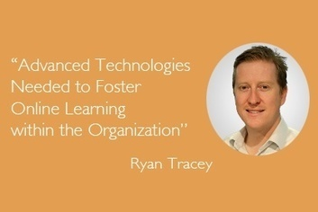 Advanced Technologies Needed to Foster Online Learning within the Organization - Interview with Ryan Tracey | JoomlaLMS Blog | Scoop.it