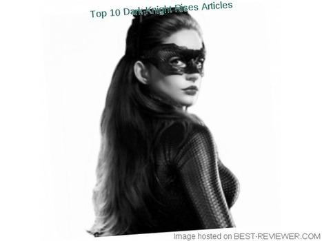 TOP 11 DARK KNIGHT RISES ARTICLES 2012 - BATMAN, MOVIES, MOVIE, ENTERTAINMENT, DARK KNIGHT | Best Squidoo | Scoop.it