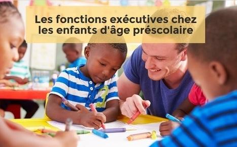 Les fonctions exécutives chez les enfants d'âge préscolaire   usages pédagogiques du numérique   Scoop.it