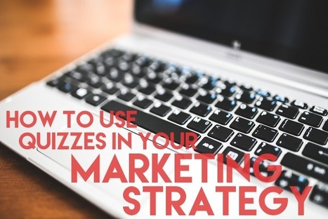 How to Use Quizzes for Your Marketing Strategy | Integrated Brand Communications | Scoop.it