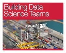 Building data science teams - O'Reilly Radar | Complex Insight  - Understanding our world | Scoop.it