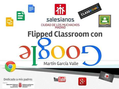 Flipped Classroom Con Google Martín García Valle Final Reducida Pamplona Integra Tic 10 Final | EDUDIARI 2.0 DE jluisbloc | Scoop.it